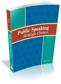 Public Speaking: Strategic Choices, 7e